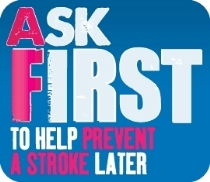 Ask First - To help prevent a stroke later