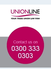 UNIONLINE - your trade union law firm - Contact Us on: 0300 333 0303