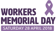 Workers Memorial Day 28 April 2018